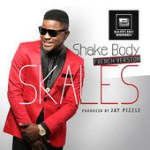 Skales Shake Body  _____ https://www.youtube.com/watch?v=_qoUU4onORY
