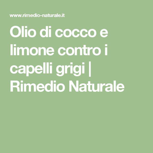 Olio di cocco e limone contro i capelli grigi   Rimedio Naturale