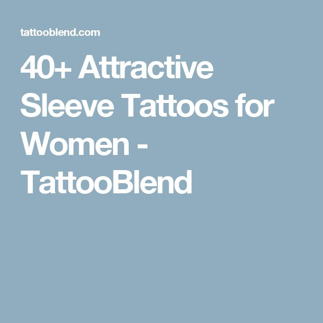 40+ Attractive Sleeve Tattoos for Women - TattooBlend