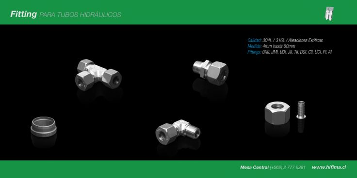 Fitting para tubos hidráulicos Hifima Calidad: 304L/ 316L/ Aleaciones Exóticas Medida: 4mm hasta 50 mm Fittings: UMI, JMI, UDI, JII, TII, DSI, CII, UCI, PI, AI