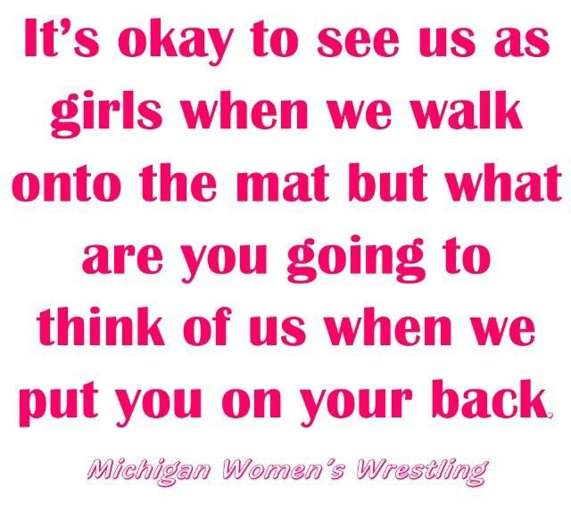When we're out on the mat, we're both wrestlers. We've both fought to get where we are.
