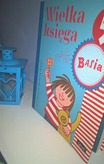 """Można śmiało stwierdzić, że Basia to już nasza koleżanka, zatem gdy po raz kolejny przyszedł czas na coś z biblioteczki mojej Majeczki to oczywiście wybór był prosty. Tym razem sięgnęłyśmy po pierwszy tom z serii """"Wielka księga"""" i wyruszyłyśmy na spotkanie z Basią i jej rodziną."""