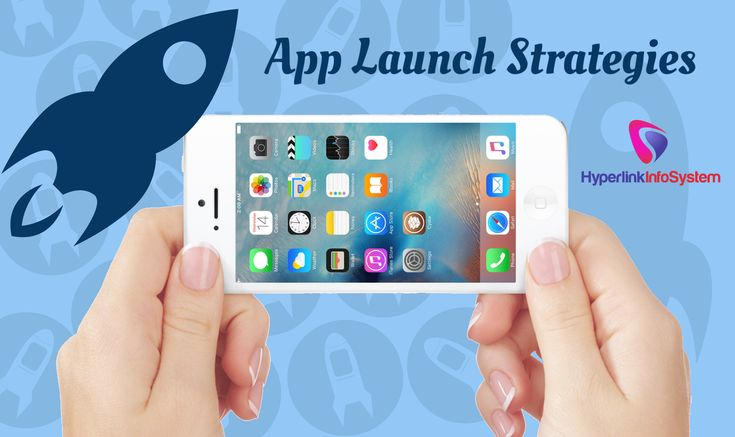 6 Resourceful App Launch Strategies to Guide Startup With Minimum Budget…