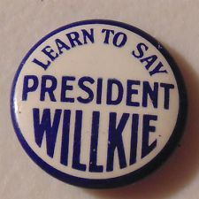 Wendell Willkie 1940 campaign pin button political President