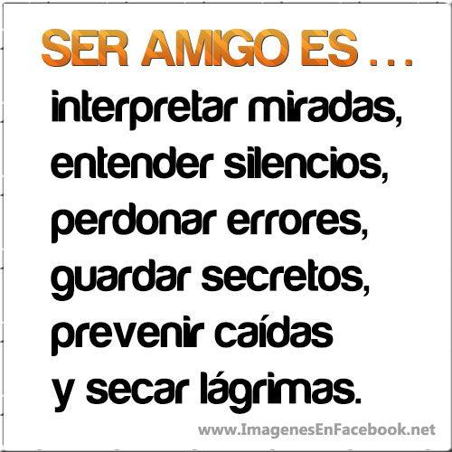 Ser amigo es... interpretar miradas, entender silencio... #amistad #amiga #amigos #amigas #amigo