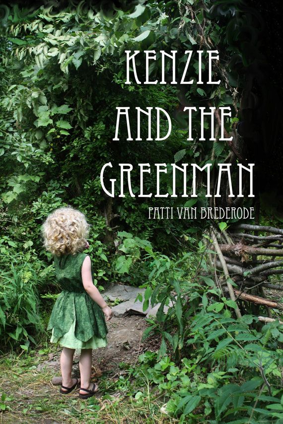 Kenzie meets the Greenman! A book inspired by Spoutwood, by Your Fairy Godmother, Patti Van Brederode. She'll be in the Authors' tent. Be sure to come by!
