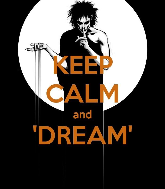 Dream/ Sandman <3<3<3<3 go and read it NOW. Maybe consciously understand the inner wisdom inside.