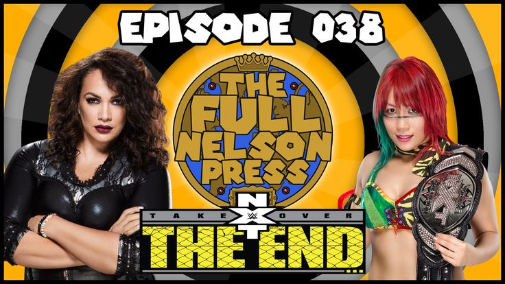 This week Brandon & Pete review NXT TakeOver: The End of the Beginning 2016, discuss the future of Finn Balor & Shinsuke Nakamura, swoon over American Alpha vs. The Revival, and try to figure out what an Andrade Cien Almas is. Find more at http://www.TheFullNelsonPress.com.