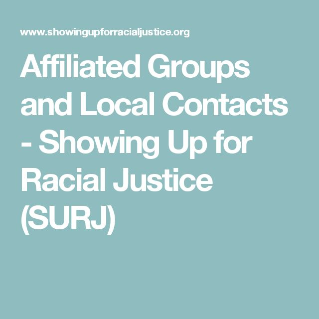 Affiliated Groups and Local Contacts - Showing Up for Racial Justice (SURJ)