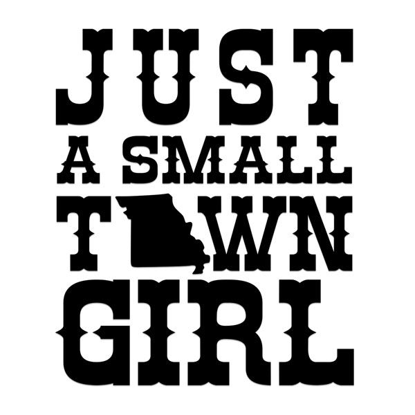 Missouri Just a small town girl Cuttable Designs