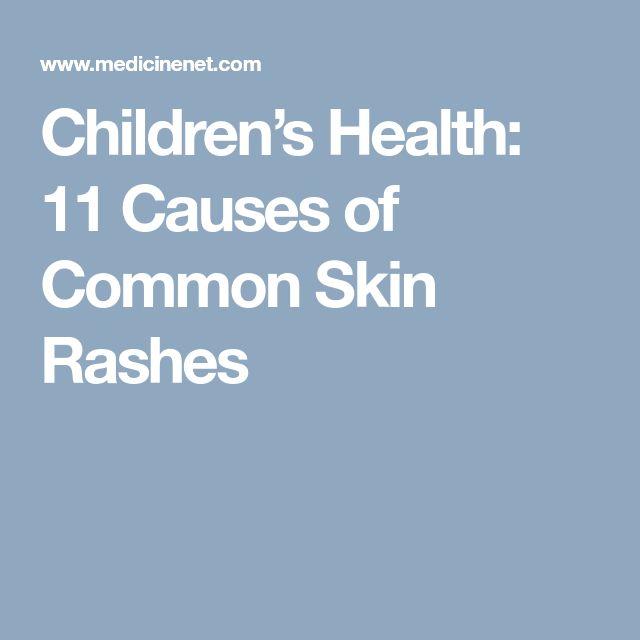 Children's Health: 11 Causes of Common Skin Rashes