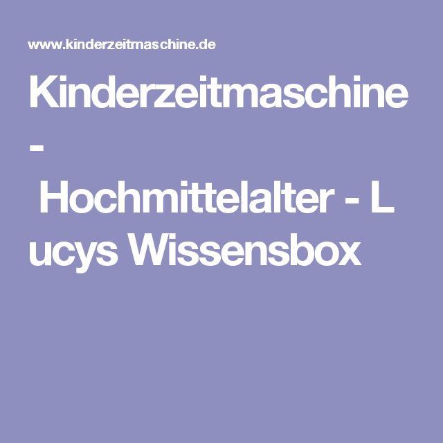 Kinderzeitmaschine - Hochmittelalter-Lucys Wissensbox