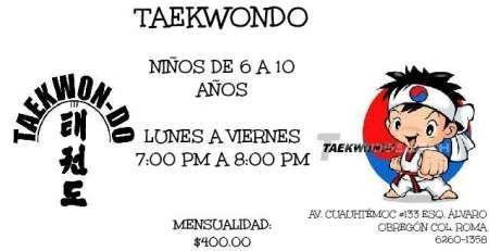 Clases de Taekwondo  CLASES DE TAEKWONDO     NIÑOS DE 6 A 10 AÑOS  LUINES A VIERNES   7:00pm A 8:00pm   MENSUALIDAD: $400.00  NIÑOS DE 11 EN ADELANTE  LUNES A VIERNES  8:00pm A 9:00pm   MENSUALIDAD: $400.00