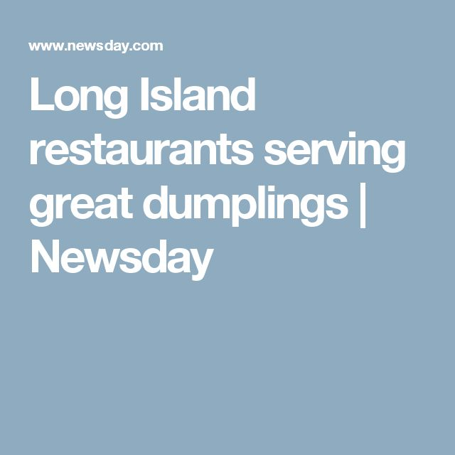Long Island restaurants serving great dumplings | Newsday