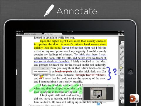 """iAnnotate's users say it best: """"Light years ahead of the other PDF annotation apps,"""" """"an indispensable tool to have,"""" and """"the reason I bought an iPad."""" Join the hundreds of thousands of users who turn to iAnnotate every day to read, annotate, and share their PDFs. Improve your productivity, reduce your clutter, and go paperless!"""