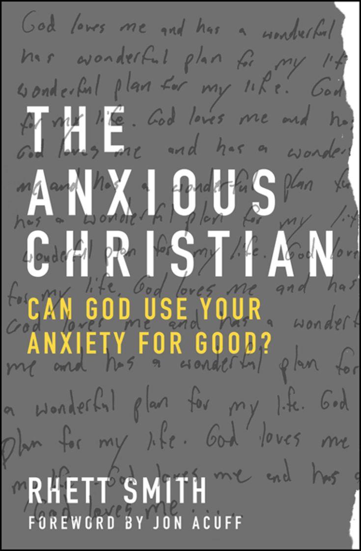 Le chrétien anxieux: Dieu peut-il utiliser votre anxiété pour le bien? (eBook)   – Products
