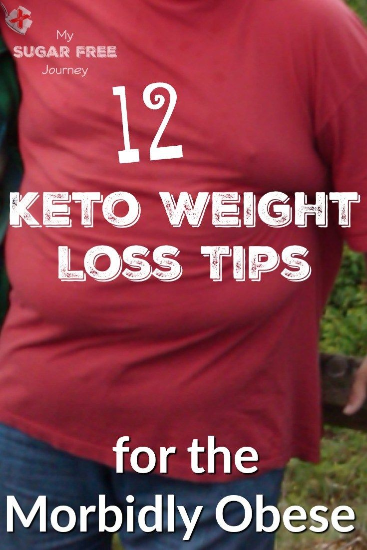 12 Keto Weight Loss Tips for the Morbidly Obese! | KETO ...
