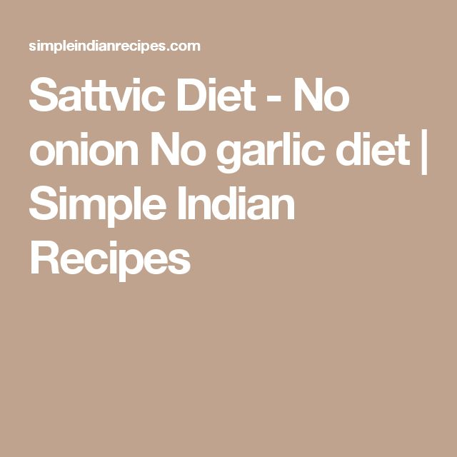 Sattvic Diet - No onion No garlic diet | Simple Indian Recipes