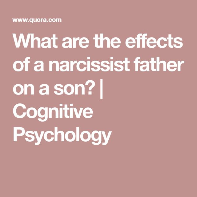 What are the effects of a narcissist father on a son? | Cognitive Psychology