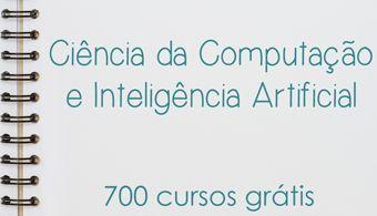 Cursos online grátis de Ciência da Computação e Inteligência Artificial