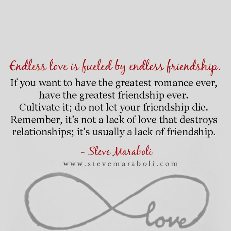 Endless love is fueled by endless friendship... - Steve Maraboli