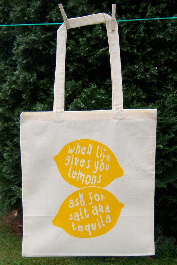 "Eco Friendly Screen Printed Tote Bag Natural Cotton, Organic and Fair Trade: ""When life gives you lemons, ask for salt and tequila"""