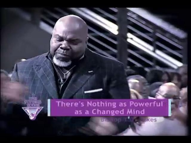 There is nothing as powerful than a changed mind!  From 8/26/12 at The Potter's House  Stream Bishop Jakes LIVE every Sunday morning at 9am - http://www.tdjakes.org/watchnow