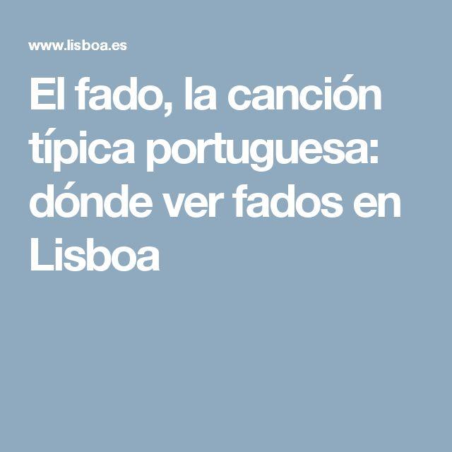 El fado, la canción típica portuguesa: dónde ver fados en Lisboa
