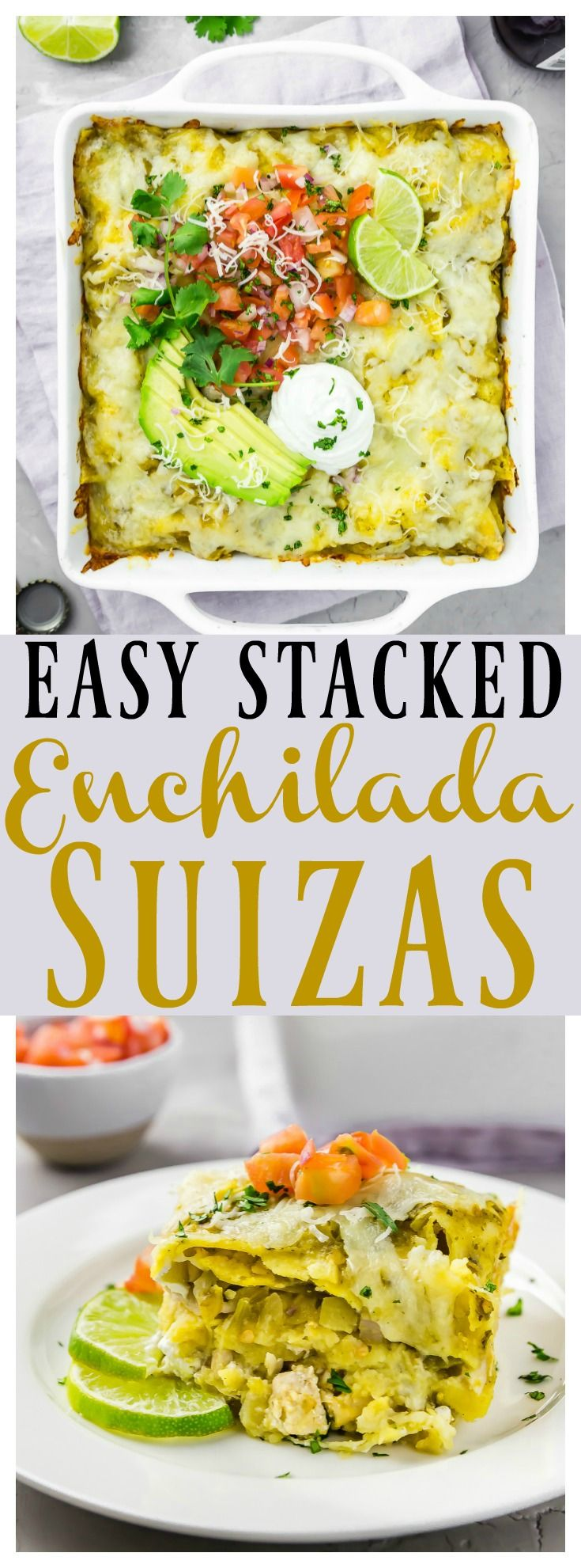 Easy Stacked Enchilada Suizas Bake [with recipe video] | This enchilada casserole is loaded with two types of cheese, chicken, salsa verde, sour cream and corn tortillas. With only 8 ingredients and 10 minutes of prep, this bake is not only ridiculously delicious, it is also insanely easy! #chicken #recipe
