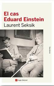 EL CAS D'EDUARD EINSTEIN Laurent Seksik