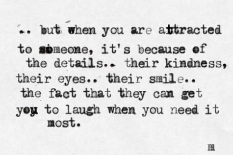 when you are attracted to someone...