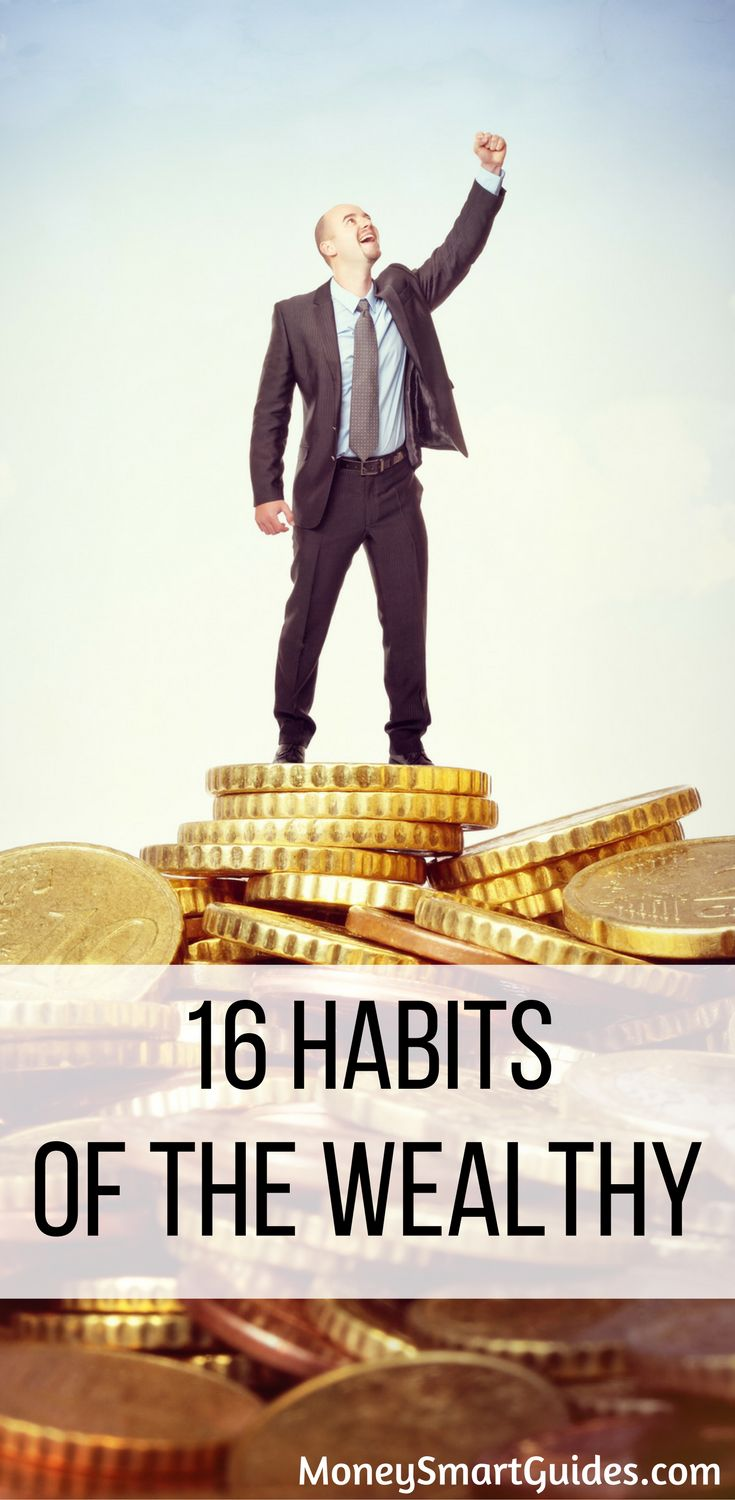 16 Habits Of The Wealthy. Learn the habits that make the rich wealthy. Use these tips to save more money, make more money and get ahead financially.