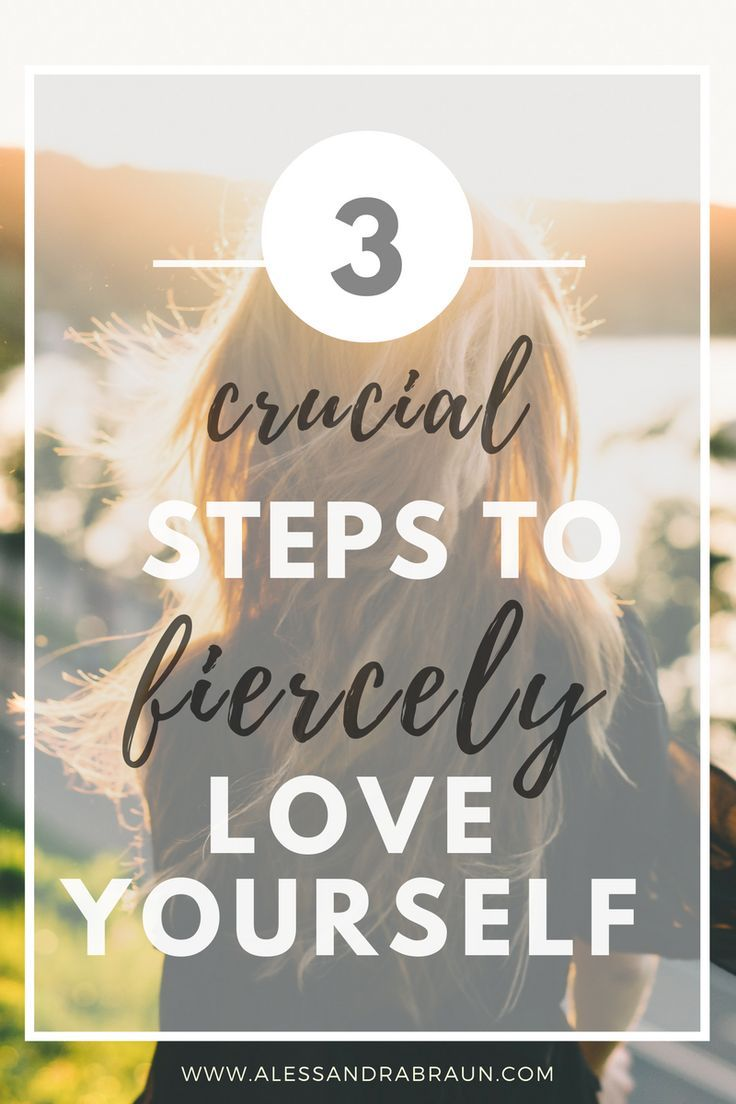 3 Crucial Steps to Fiercely Love Yourself