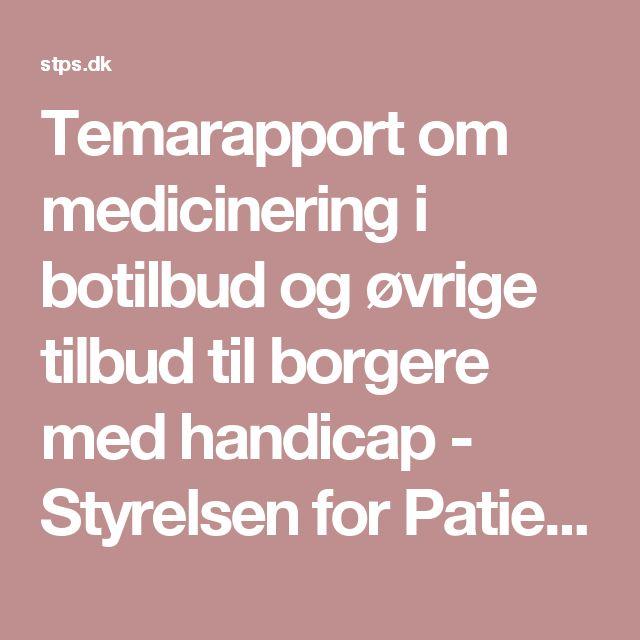 Temarapport om medicinering i botilbud og øvrige tilbud til borgere med handicap - Styrelsen for Patientsikkerhed