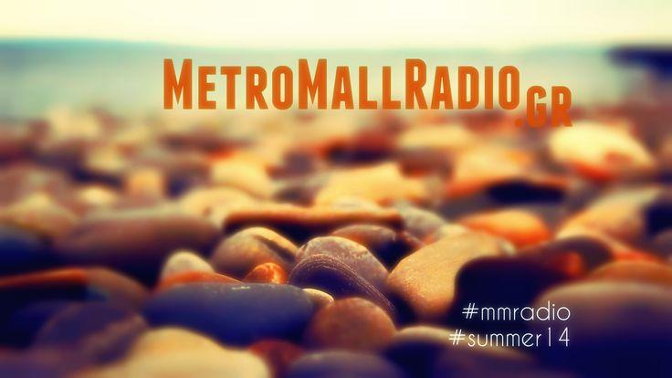 MetroMallRadio.gr | #234 www.metromallradio.gr