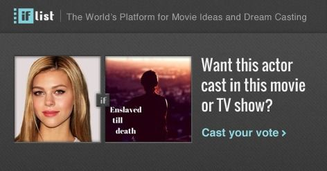 Nicola Peltz as Samantha. in Enslaved till death? Support this movie proposal or make your own on The IF List.
