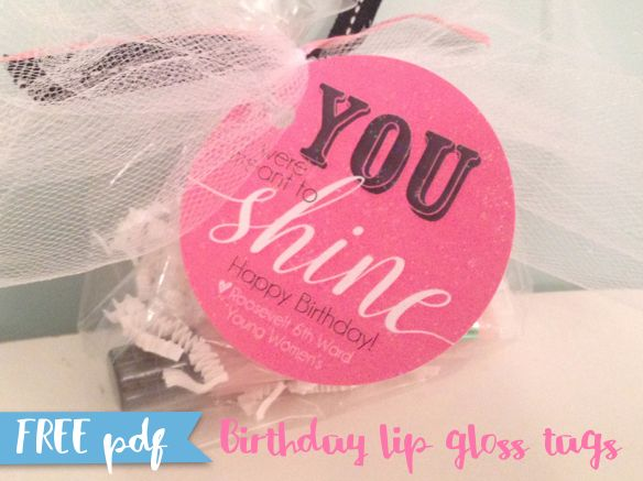 Young Women birthday gifts are sometimes tricky to know what to get. This year after asking around we decided to get lip gloss. We got it from bath and body works. The tag that I made is a 3 inch c...