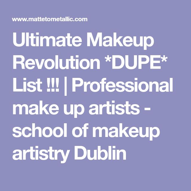 Ultimate Makeup Revolution *DUPE* List !!! | Professional make up artists - school of makeup artistry Dublin