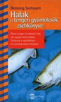 Halak és tengeri gyümölcsök zsebkönyve könyv - Dalnok Kiadó Zene- és DVD Áruház - Hobby, szabadidő - Hal- és egzotikus ételek