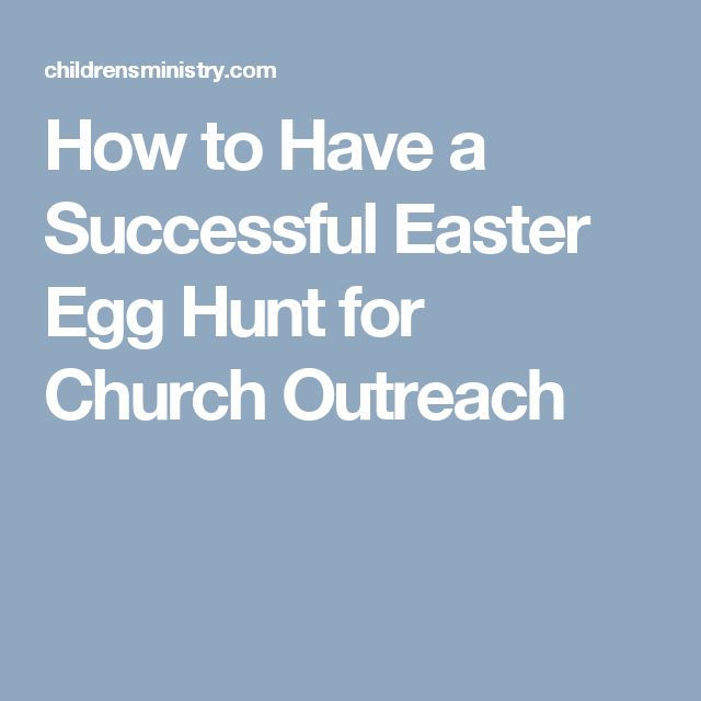 How to Have a Successful Easter Egg Hunt for Church Outreach