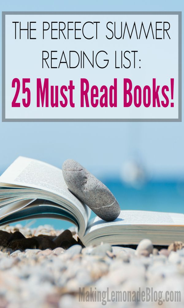 Summer Must Haves: The Perfect Summer Reading List-- 25 Must Read Books This
