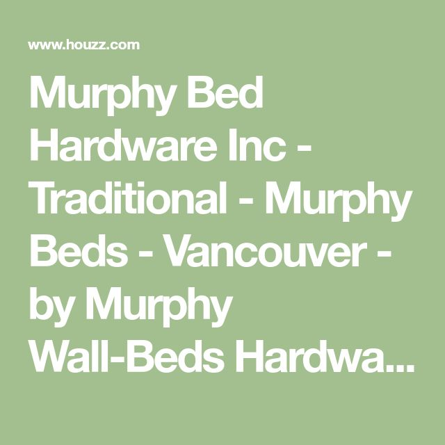 Murphy Bed Hardware Inc - Traditional - Murphy Beds - Vancouver - by Murphy Wall-Beds Hardware