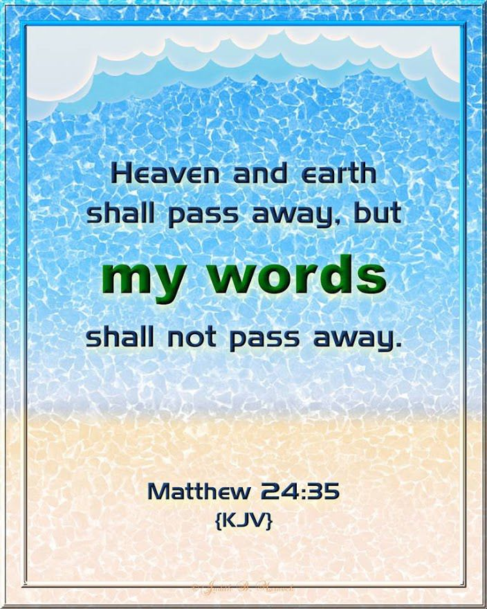 "✝✡Matthew 24:35 KJV✡✝ #Shalom ( Peace ) Everyone!! ( http://kristiann1.com/2015/08/10/mt2435/ ) ""Heaven and earth shall pass away, but My Words shall not pass away."" ✝✡""Hallelujah #Jesus ( #Yeshua ) SAVES""✡✝ #PrayForIsrael, #PrayForUSA"