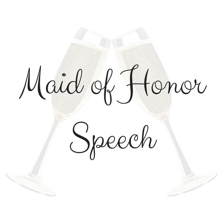 40 Best Maid Of Honor Speech Images On Pinterest