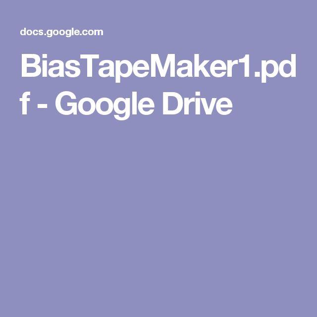 BiasTapeMaker1.pdf - Google Drive