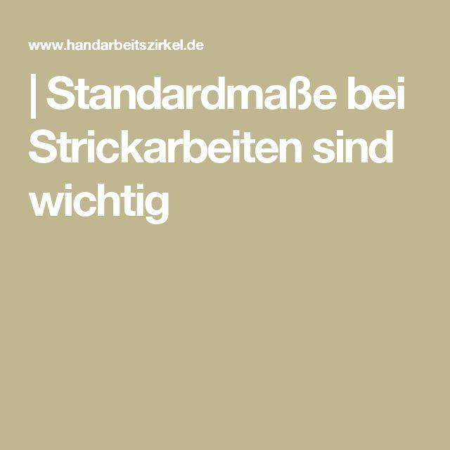 | Standardmaße bei Strickarbeiten sind wichtig