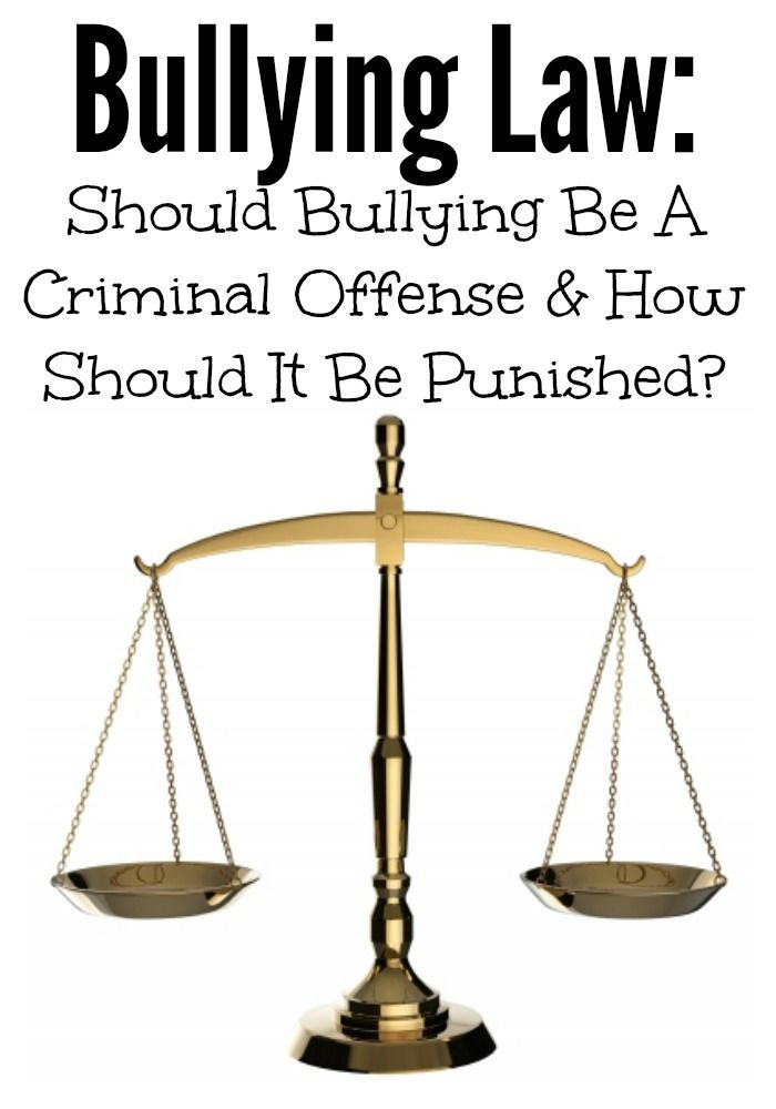Bullying Law: Should bullying be a criminal offense and how should it be punished | http://www.ourfamilyworld.com/2014/05/27/bullying-law-bullying-criminal/