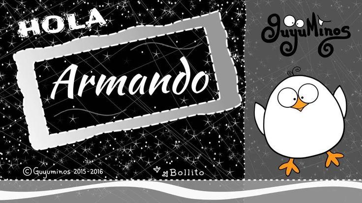 """Hola Armando... Tu Nombre al estilo Guyuminos!   Sabías que Armando es de origen Germano, significa """"El guerrero"""". Variantes: Herman :D *Armando:Spanish, Italian and Portuguese form of HERMAN, Means """"army man"""". #armando #guyuminos #nombres #significado #names"""