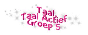 Taal:Taal Actief Groep 5 http://www.jufdaphne.com/taal/