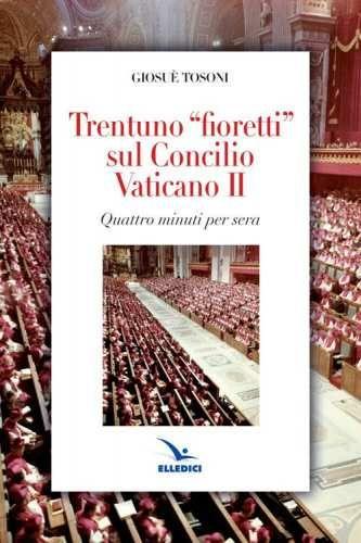 Prezzi e Sconti: #Trentuno fioretti sul concilio vaticano ii  ad Euro 5.62 in #Ibs #Libri